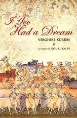 'I Too Had a Dream' by Verghese  Kurien