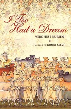 'I Too Had a Dream' by Verghese  Kurien